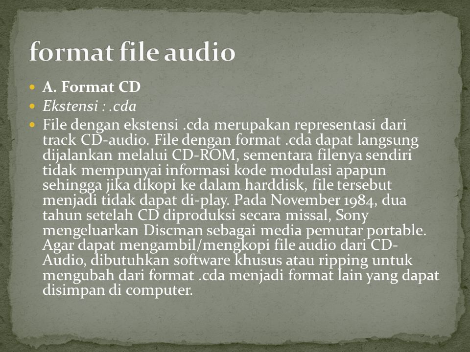 format file audio A. Format CD Ekstensi : .cda