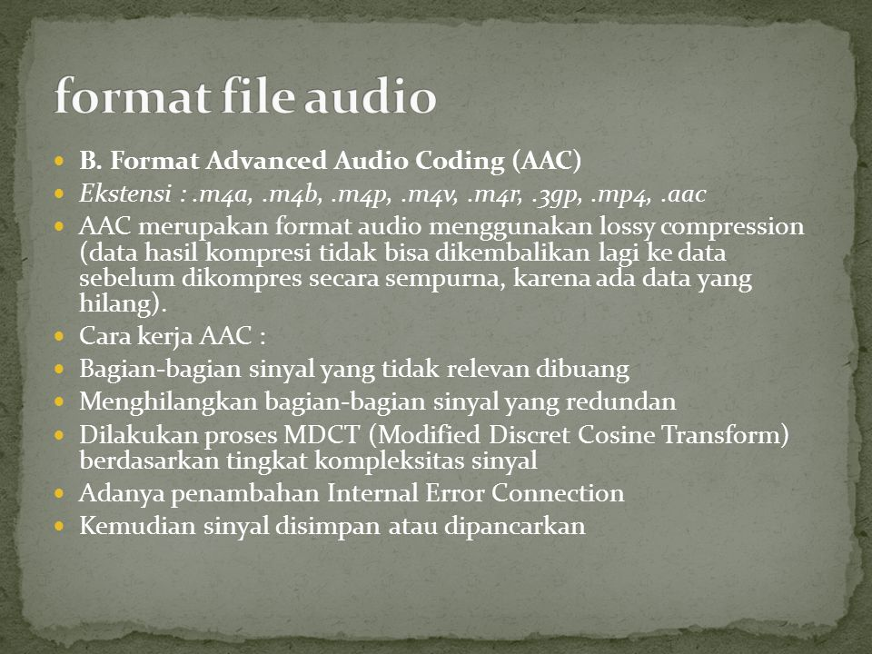 format file audio B. Format Advanced Audio Coding (AAC)