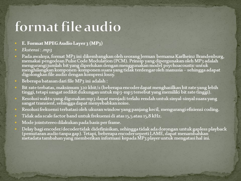 format file audio E. Format MPEG Audio Layer 3 (MP3) Ekstensi : .mp3