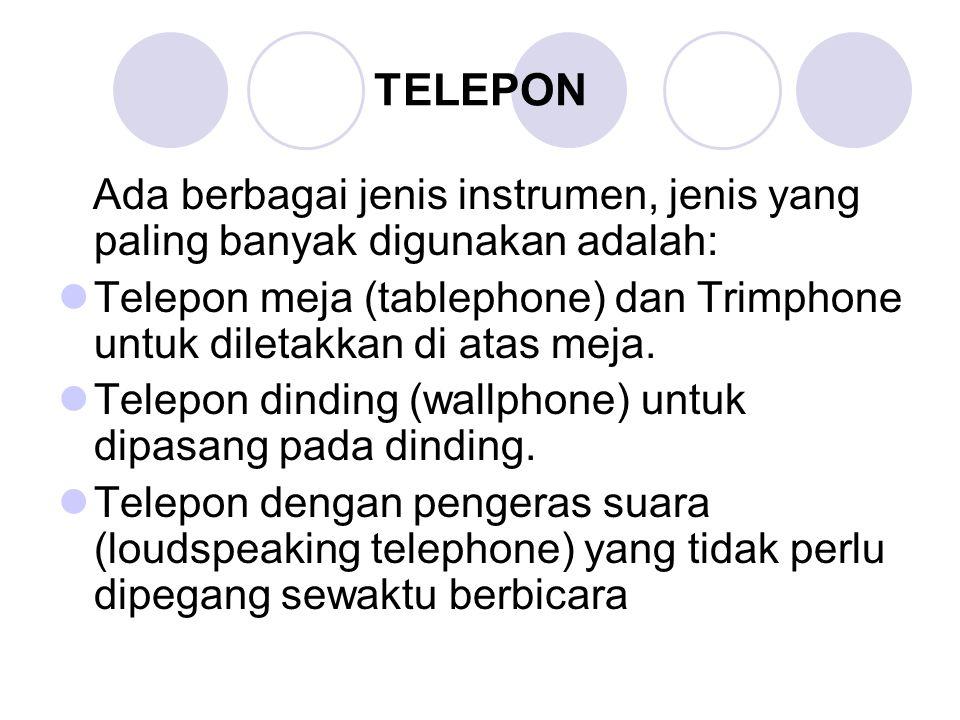 TELEPON Ada berbagai jenis instrumen, jenis yang paling banyak digunakan adalah: