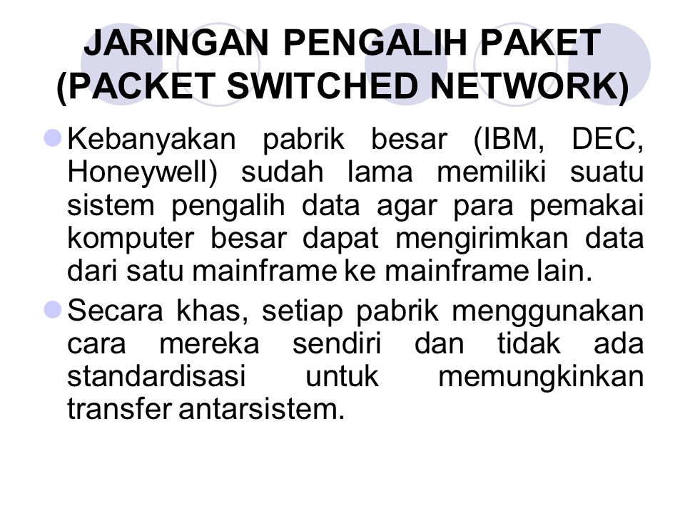 JARINGAN PENGALIH PAKET (PACKET SWITCHED NETWORK)