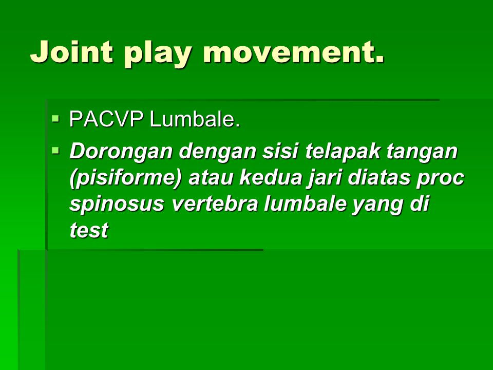 Joint play movement. PACVP Lumbale.