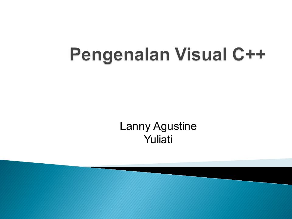 Pengenalan Visual C++ Lanny Agustine Yuliati