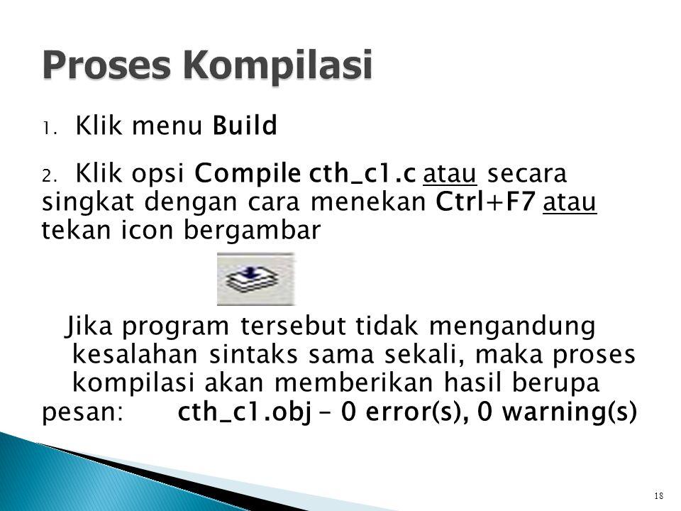 Proses Kompilasi Klik menu Build