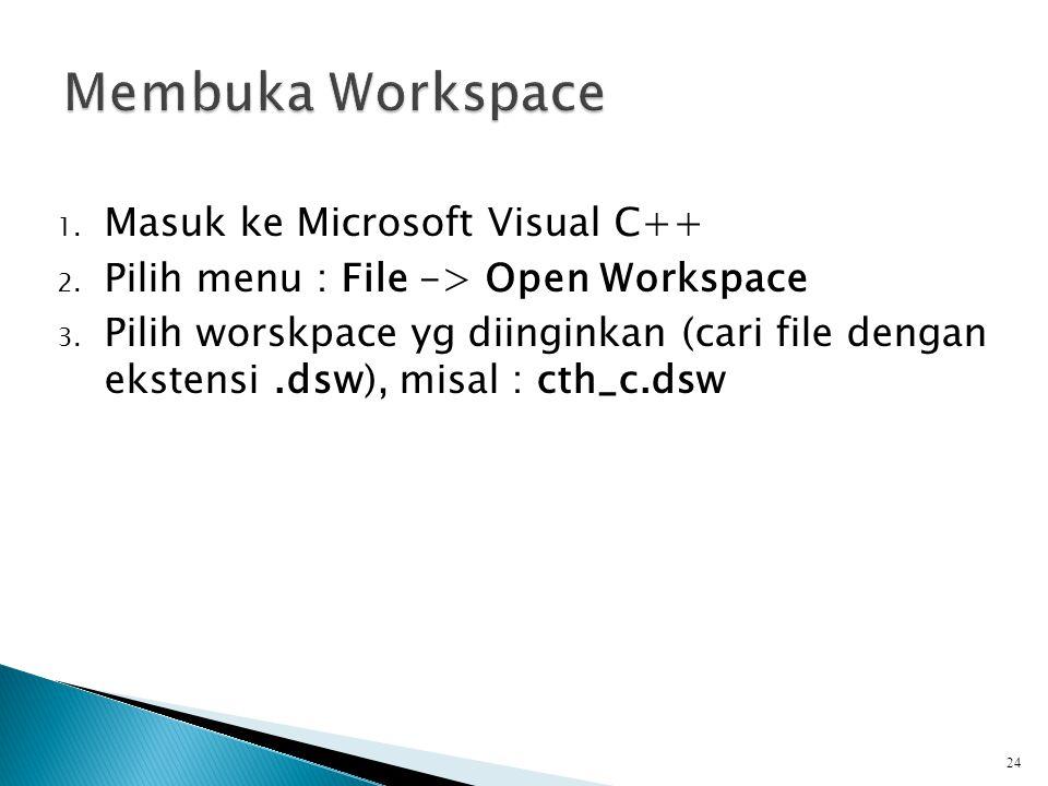 Membuka Workspace Masuk ke Microsoft Visual C++