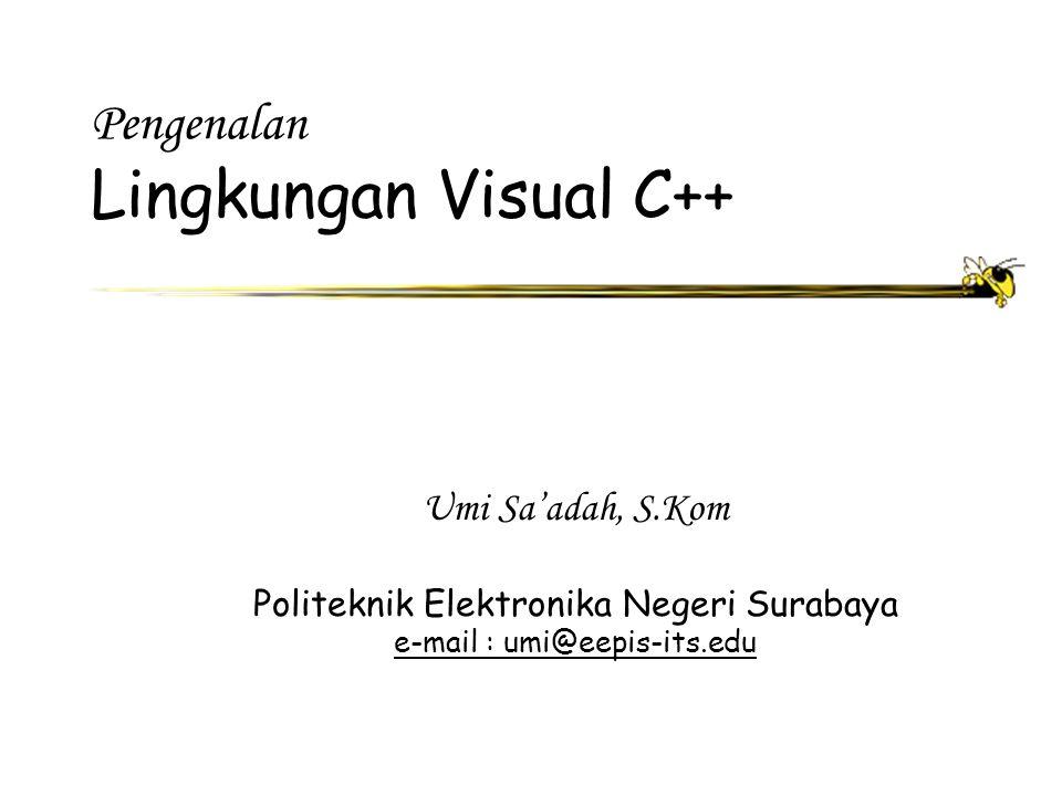 Pengenalan Lingkungan Visual C++