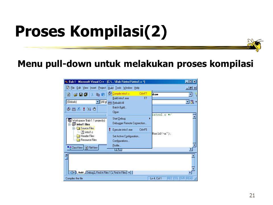 Menu pull-down untuk melakukan proses kompilasi