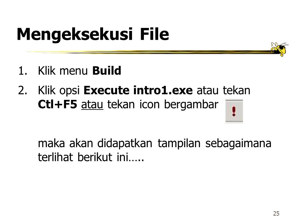 Mengeksekusi File Klik menu Build