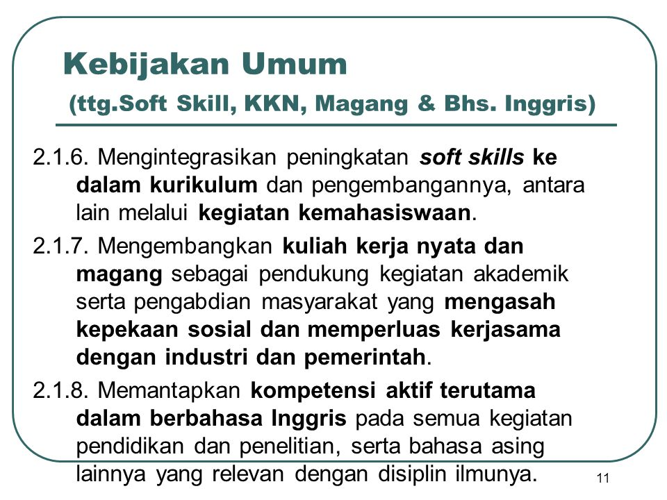 Kebijakan Umum (ttg.Soft Skill, KKN, Magang & Bhs. Inggris)