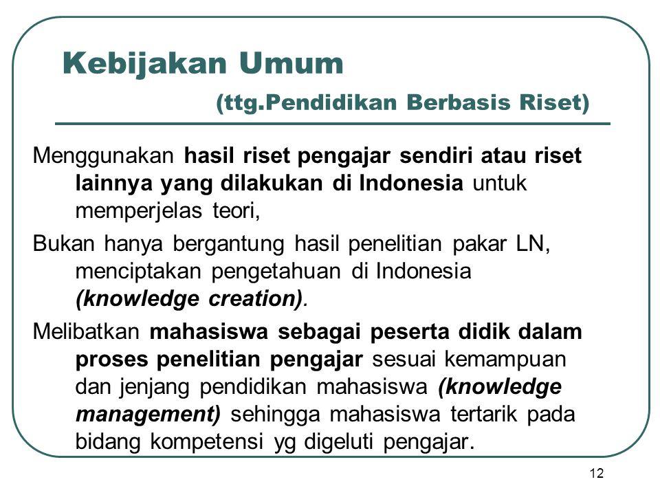 Kebijakan Umum (ttg.Pendidikan Berbasis Riset)