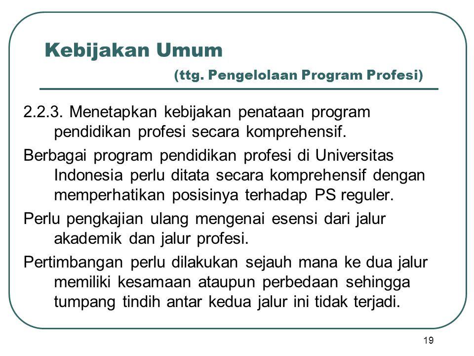 Kebijakan Umum (ttg. Pengelolaan Program Profesi)