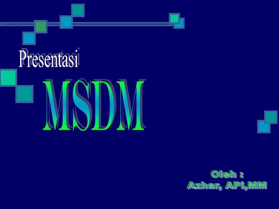 Presentasi MSDM Oleh : Azhar, APi,MM
