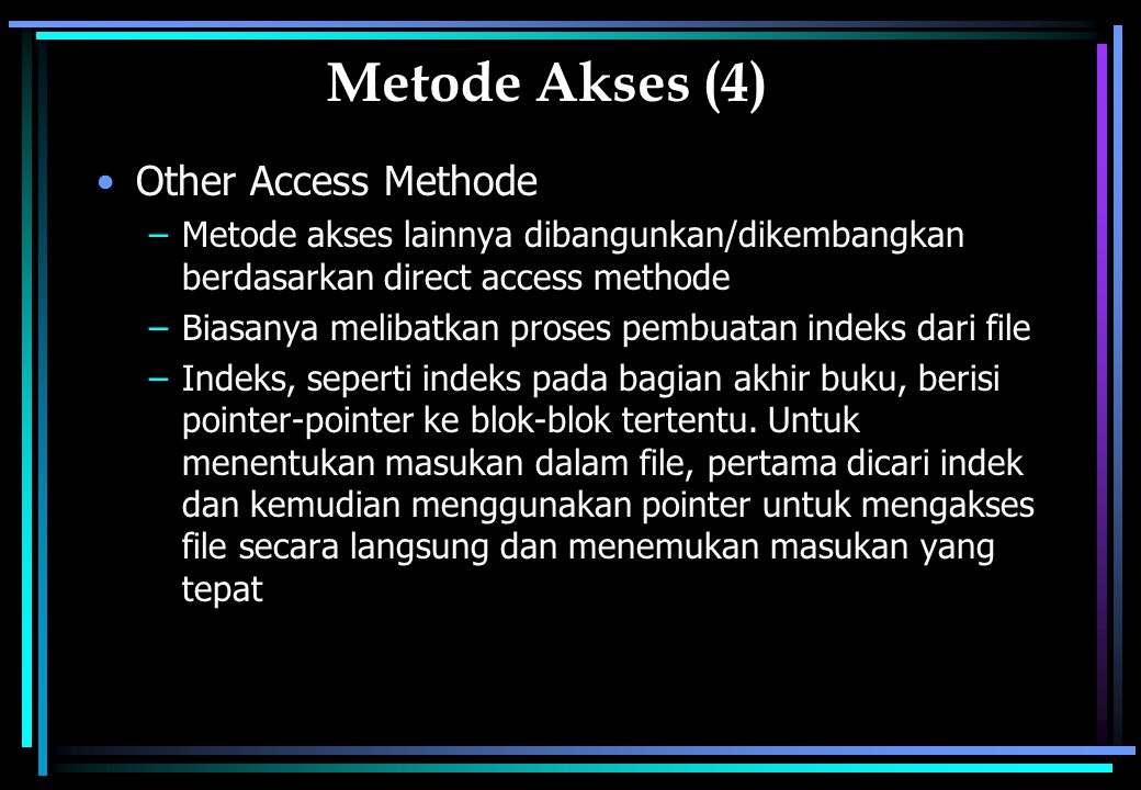 Metode Akses (4) Other Access Methode