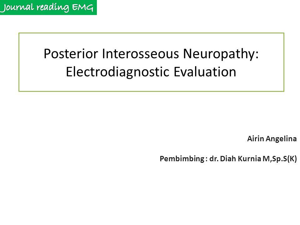 Posterior Interosseous Neuropathy: Electrodiagnostic Evaluation