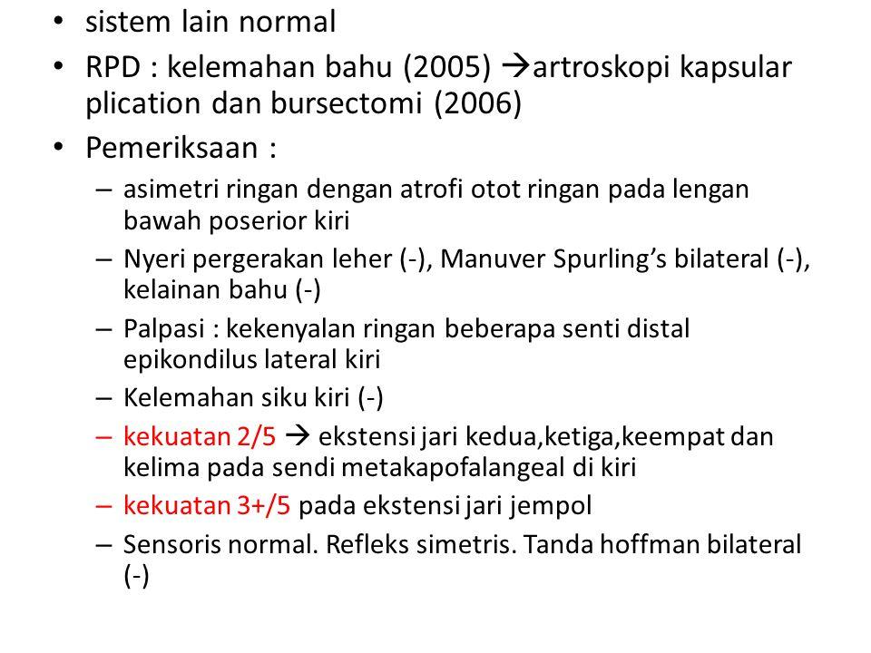 sistem lain normal RPD : kelemahan bahu (2005) artroskopi kapsular plication dan bursectomi (2006)