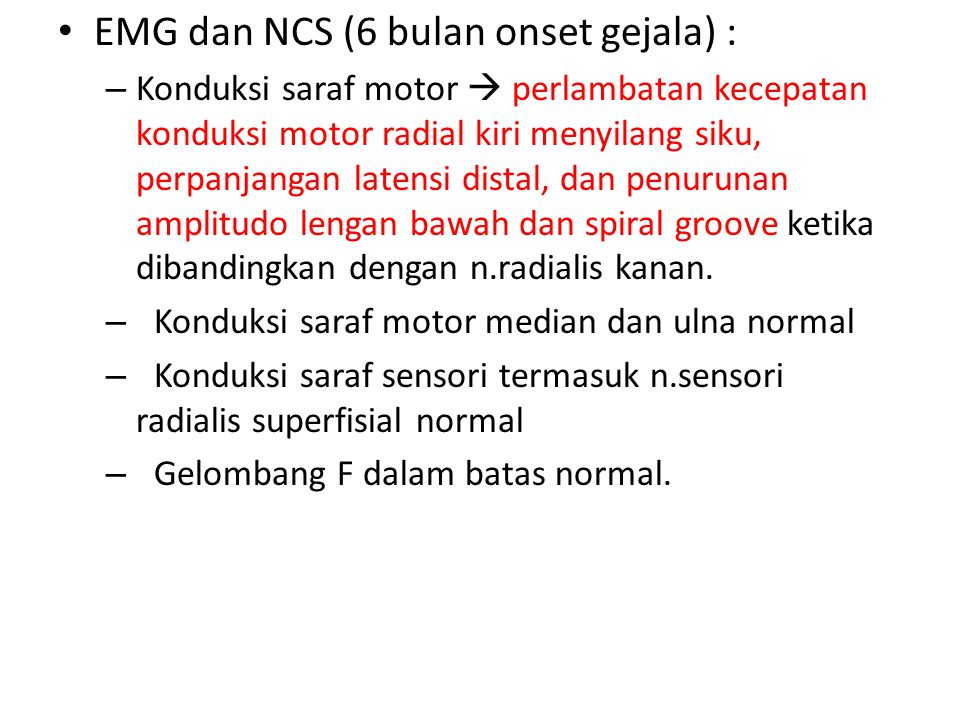 EMG dan NCS (6 bulan onset gejala) :