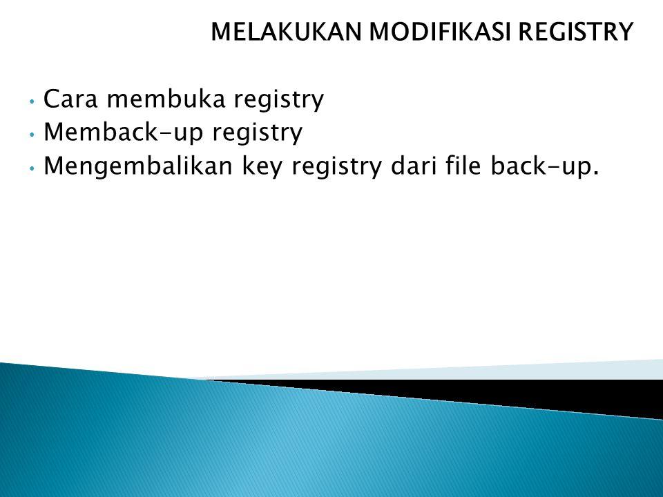 MELAKUKAN MODIFIKASI REGISTRY