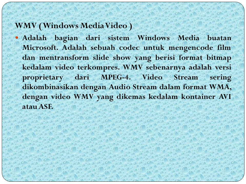 WMV ( Windows Media Video )
