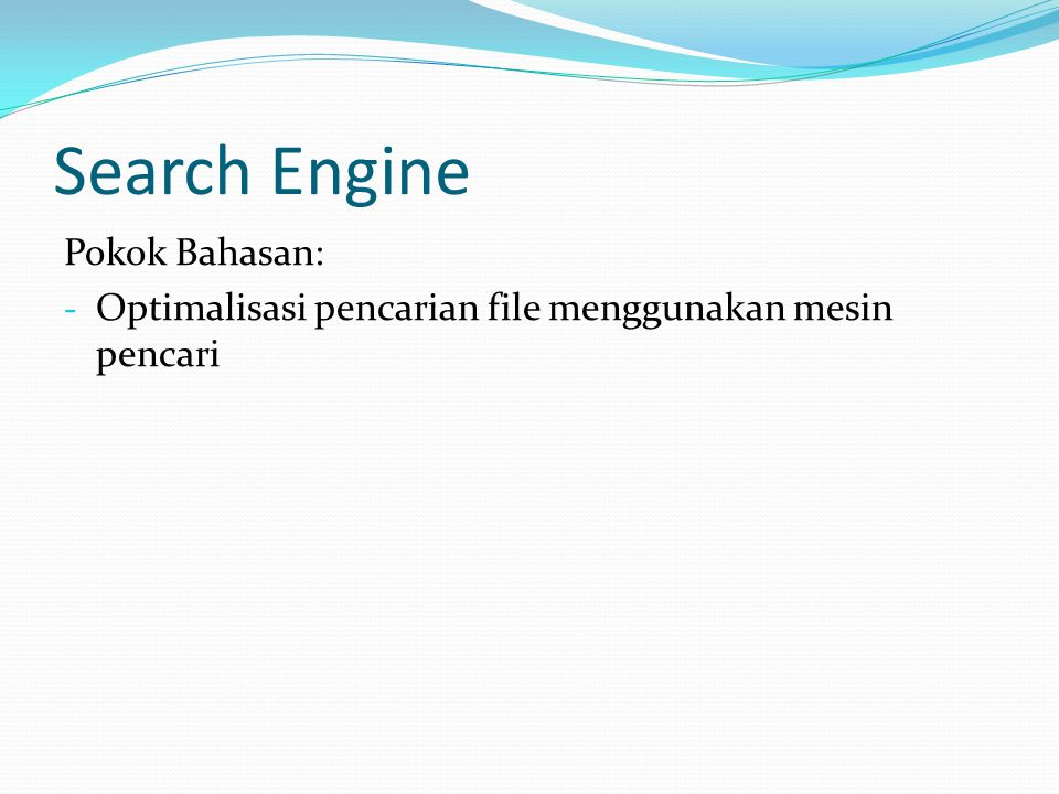 Search Engine Pokok Bahasan: