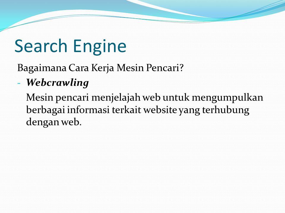 Search Engine Bagaimana Cara Kerja Mesin Pencari Webcrawling