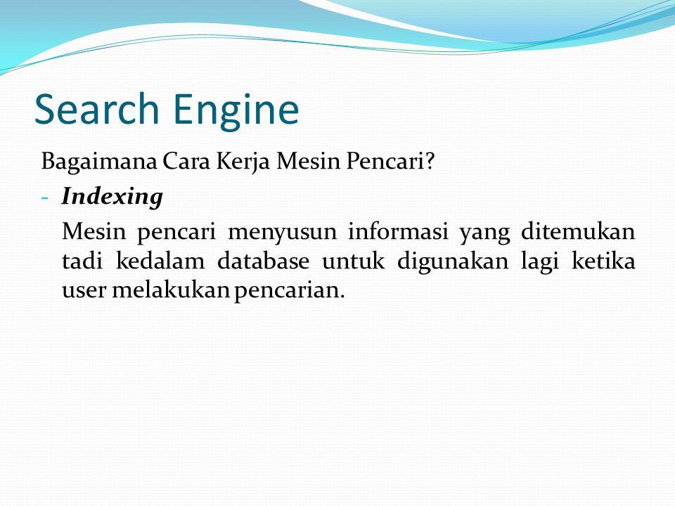 Search Engine Bagaimana Cara Kerja Mesin Pencari Indexing