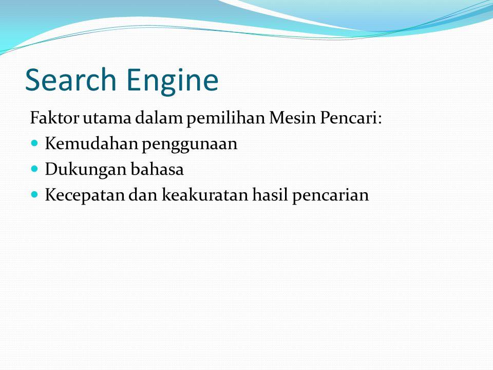 Search Engine Faktor utama dalam pemilihan Mesin Pencari: