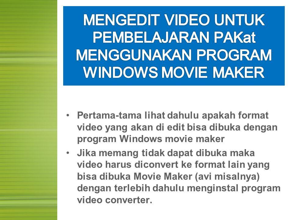 MENGEDIT VIDEO UNTUK PEMBELAJARAN PAKat MENGGUNAKAN PROGRAM WINDOWS MOVIE MAKER