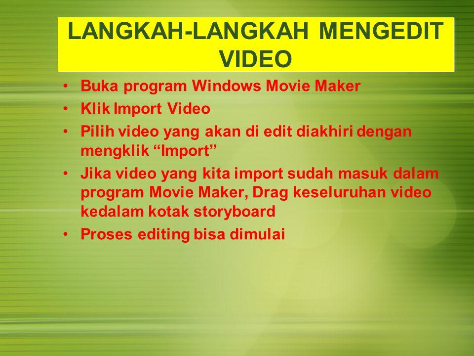 LANGKAH-LANGKAH MENGEDIT VIDEO