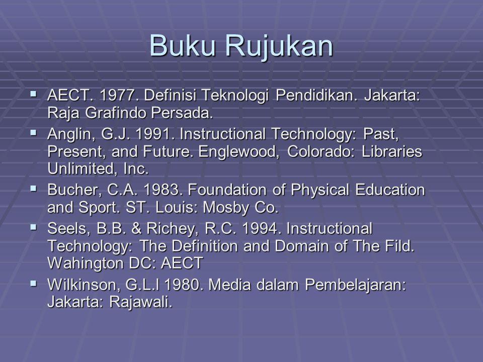 Buku Rujukan AECT. 1977. Definisi Teknologi Pendidikan. Jakarta: Raja Grafindo Persada.