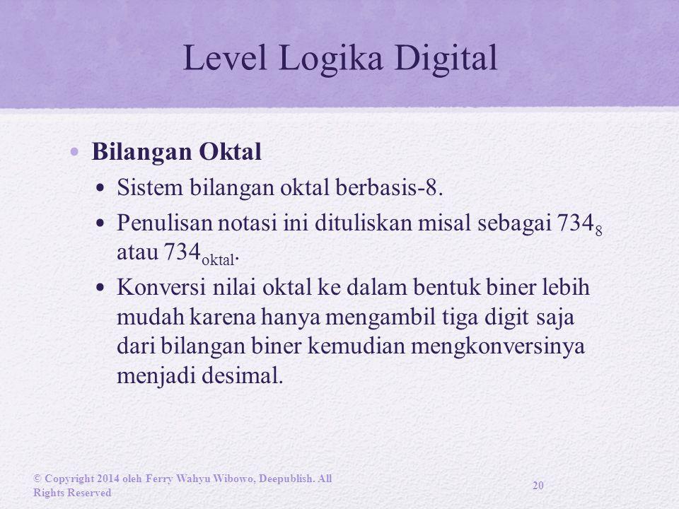 Level Logika Digital Bilangan Oktal Sistem bilangan oktal berbasis-8.