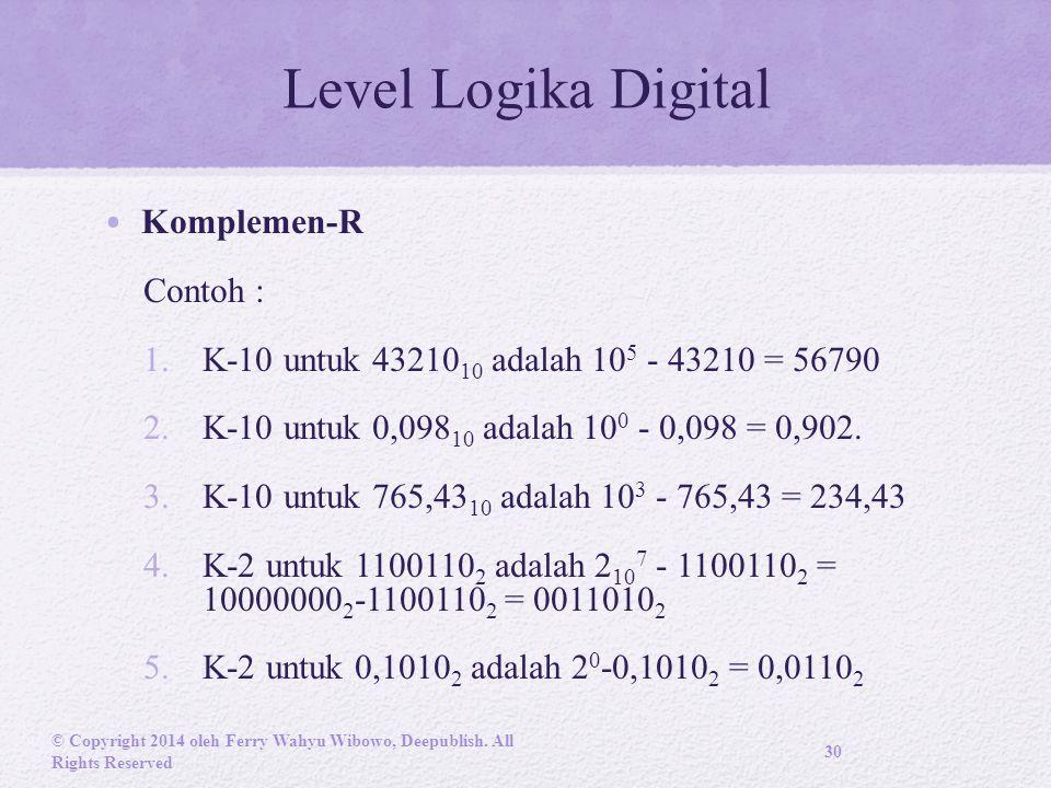 Level Logika Digital Komplemen-R Contoh :