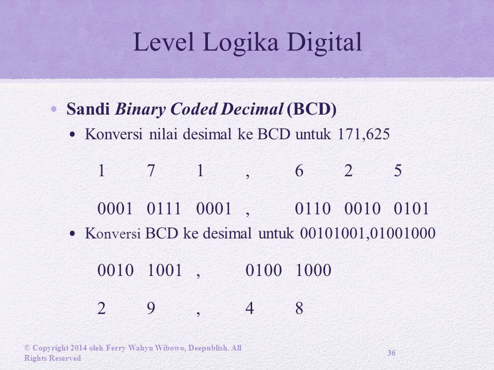 Level Logika Digital Sandi Binary Coded Decimal (BCD) 1 7 1 , 6 2 5