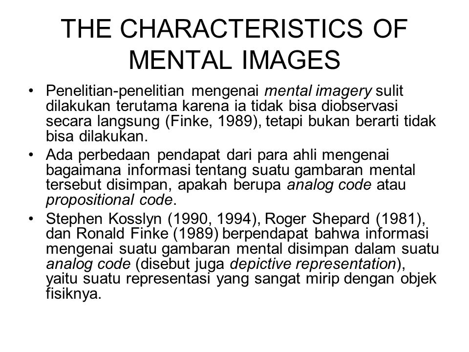 THE CHARACTERISTICS OF MENTAL IMAGES