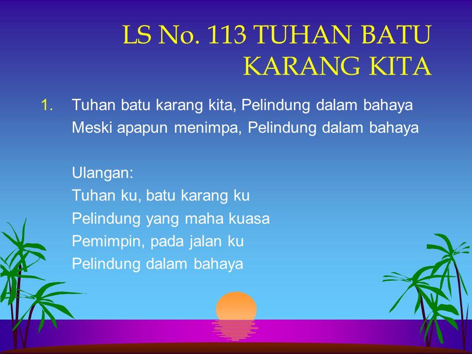 LS No. 113 TUHAN BATU KARANG KITA