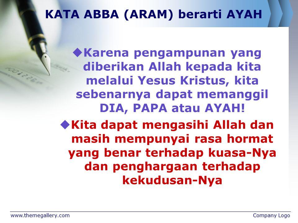 KATA ABBA (ARAM) berarti AYAH
