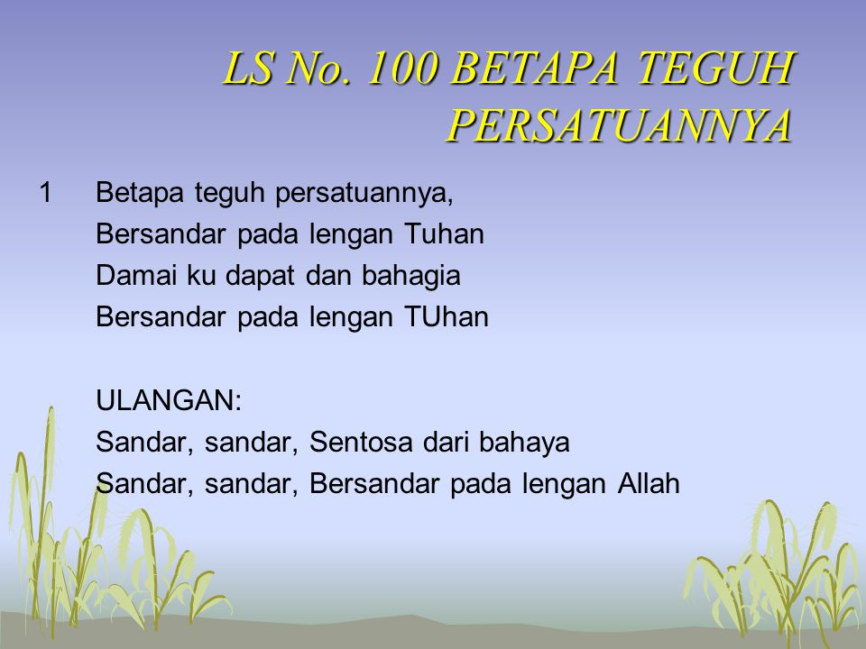 LS No. 100 BETAPA TEGUH PERSATUANNYA