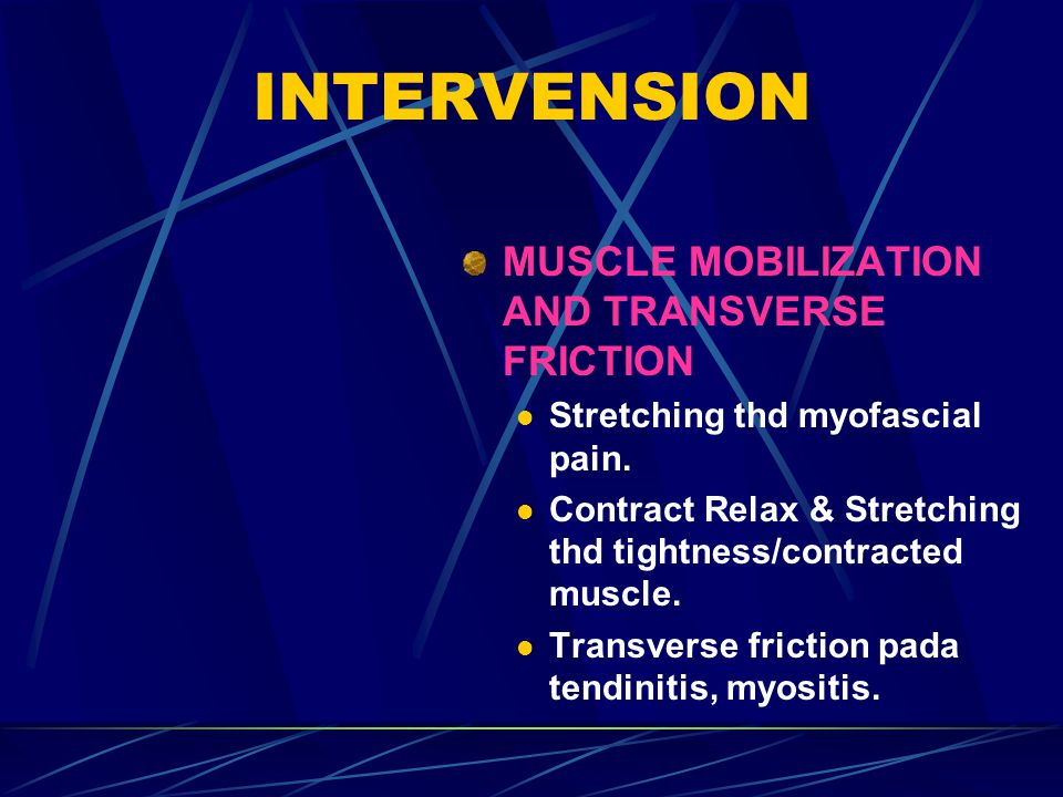 INTERVENSION MUSCLE MOBILIZATION AND TRANSVERSE FRICTION