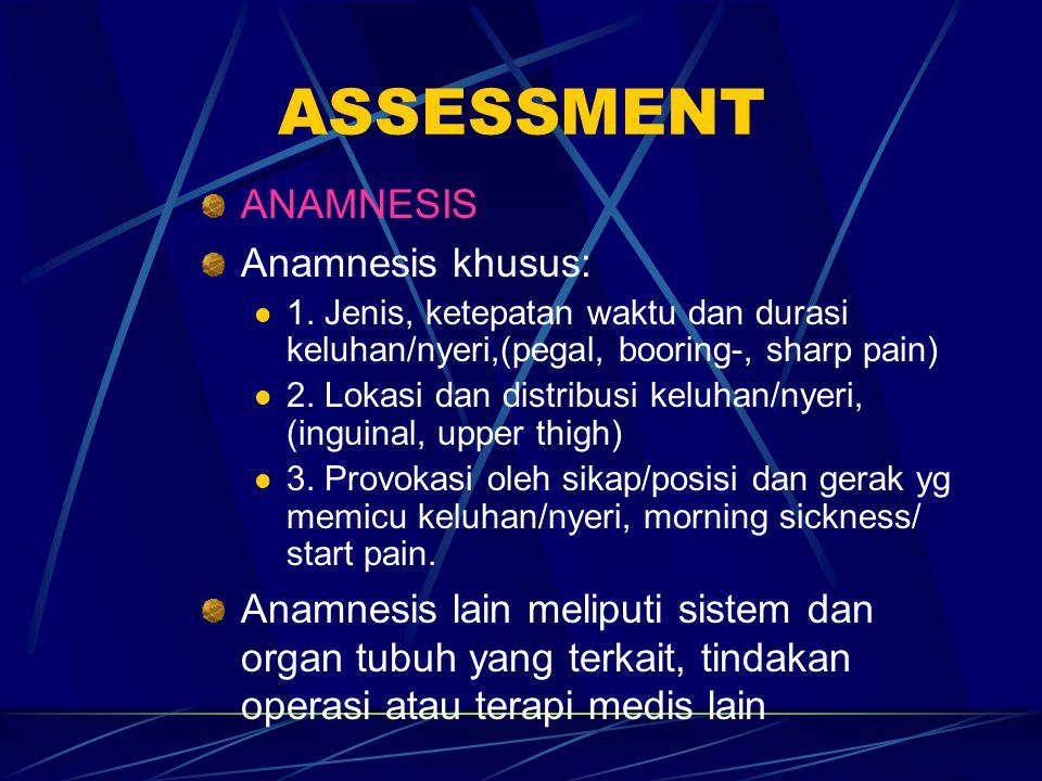 ASSESSMENT ANAMNESIS Anamnesis khusus: