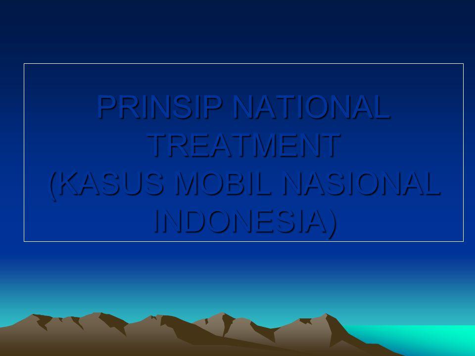 PRINSIP NATIONAL TREATMENT (KASUS MOBIL NASIONAL INDONESIA)