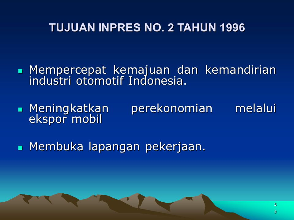 Mempercepat kemajuan dan kemandirian industri otomotif Indonesia.