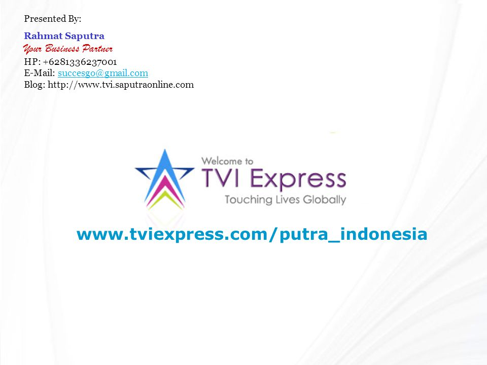 www.tviexpress.com/putra_indonesia Your Business Partner Presented By: