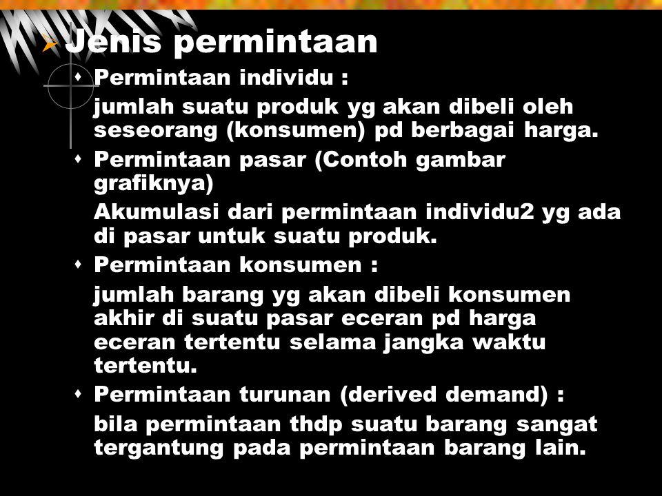 Jenis permintaan Permintaan individu :
