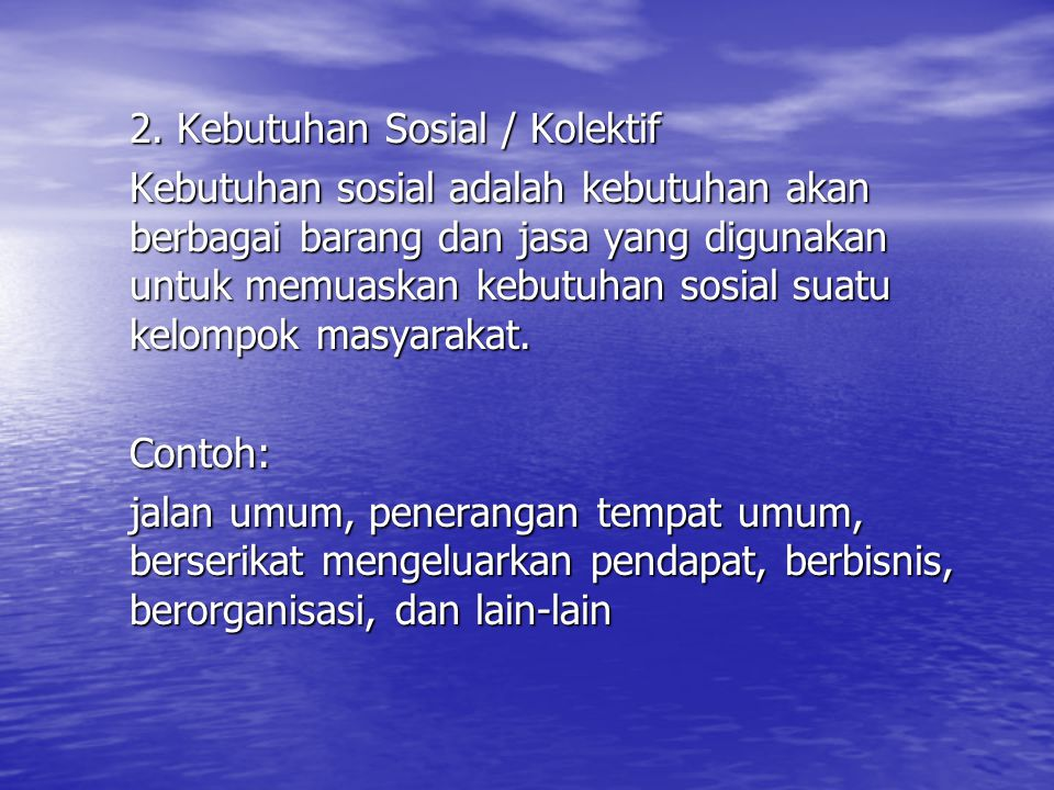 2. Kebutuhan Sosial / Kolektif