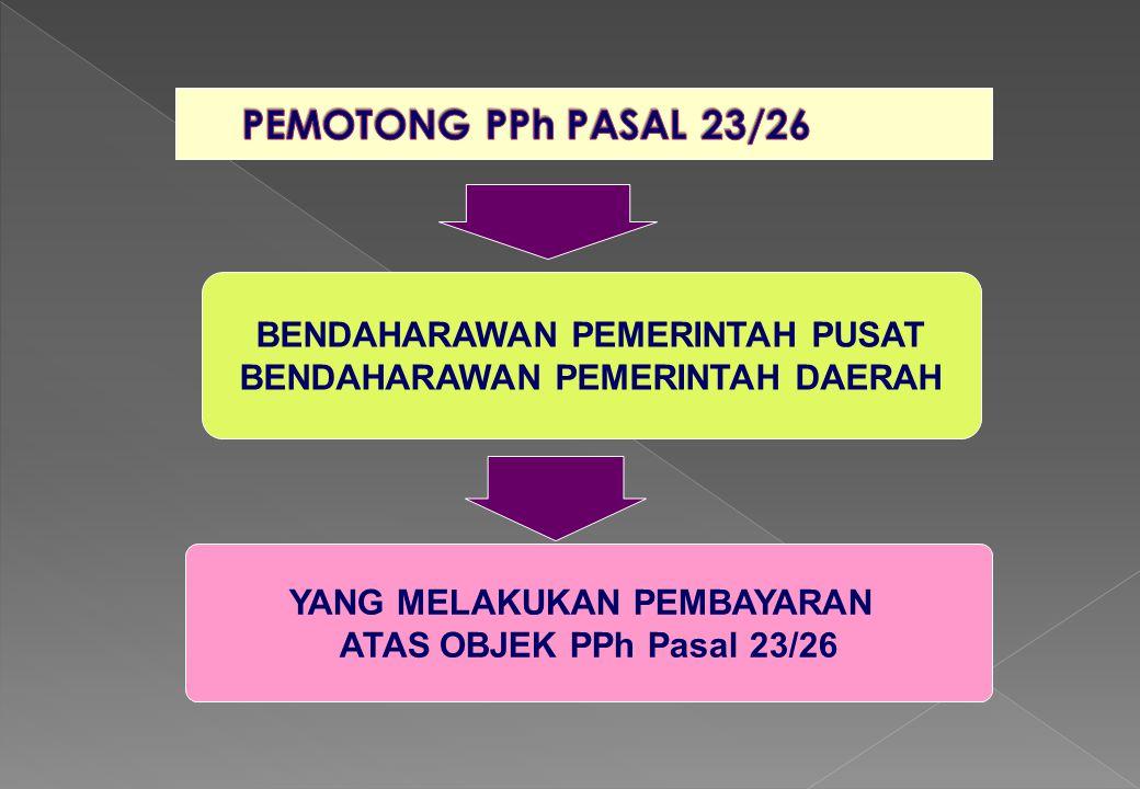 PEMOTONG PPh PASAL 23/26 BENDAHARAWAN PEMERINTAH PUSAT