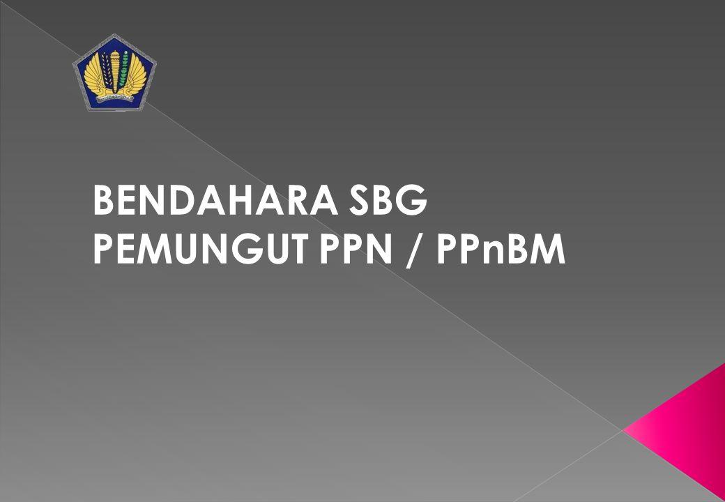 BENDAHARA SBG PEMUNGUT PPN / PPnBM