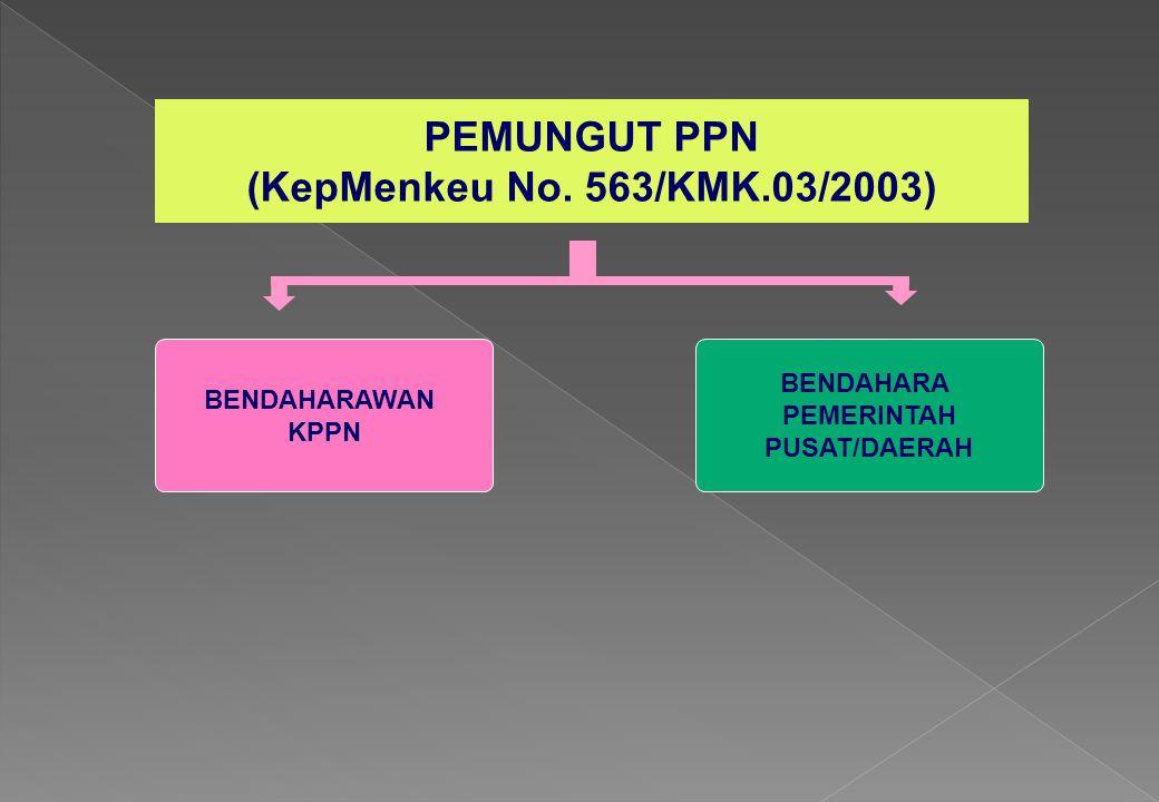 PEMUNGUT PPN (KepMenkeu No. 563/KMK.03/2003)