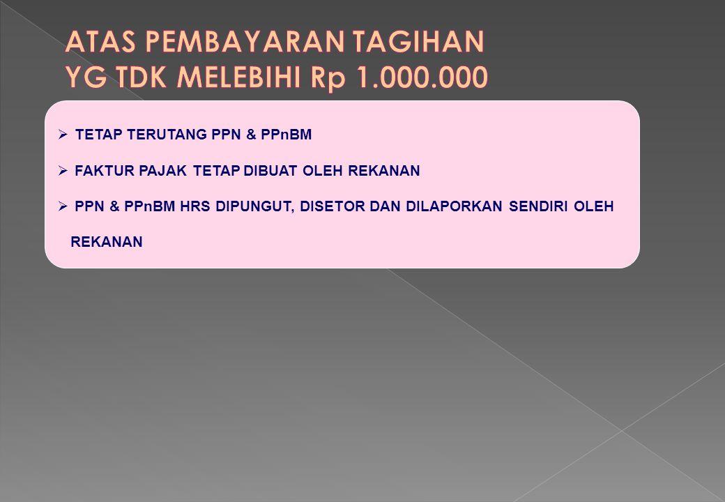 ATAS PEMBAYARAN TAGIHAN YG TDK MELEBIHI Rp 1.000.000