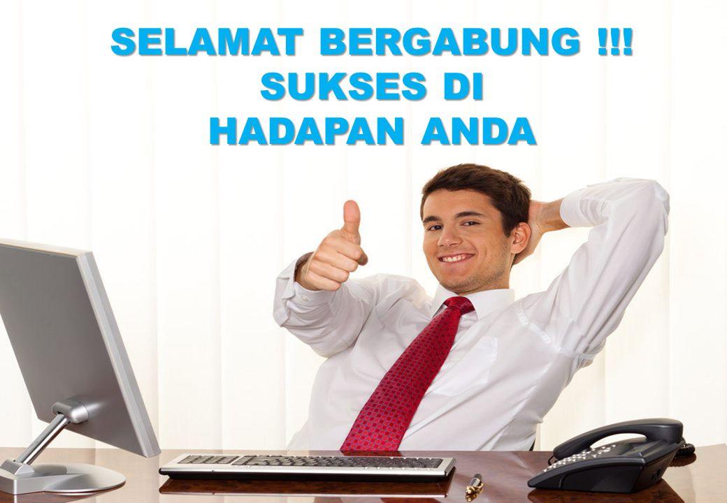 SELAMAT BERGABUNG !!! SUKSES DI HADAPAN ANDA