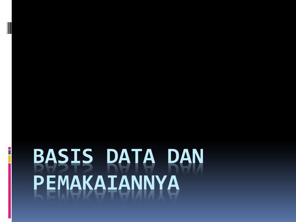 BASIS DATA DAN PEMAKAIANNYA