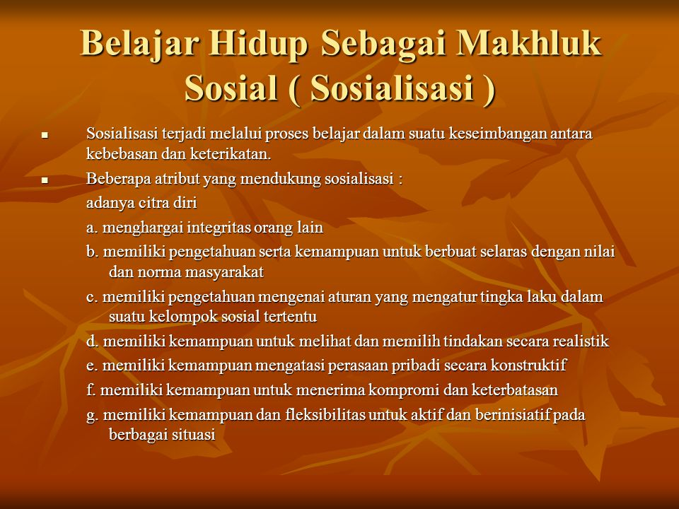 Belajar Hidup Sebagai Makhluk Sosial ( Sosialisasi )
